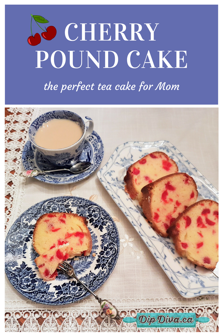 Cherry Pound Cake for Mom - The Dip Diva Dishes